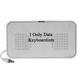 I Only Date Keyboardists Travelling Speakers