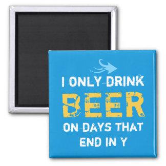 I only drink Beer blue Square Magnet