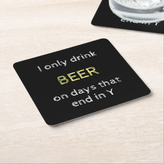 I only drink Beer Square Paper Coaster