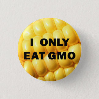 """""""I only eat GMO"""" Button"""