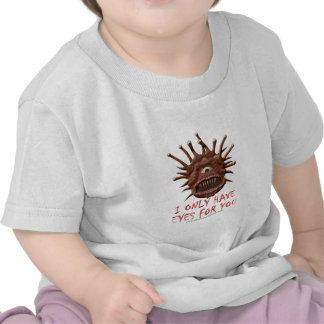 I Only Have Eyes For You Tee Shirt