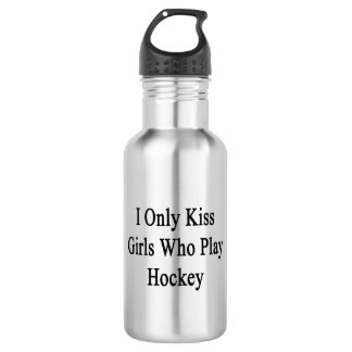 I Only Kiss Girls Who Play Hockey 532 Ml Water Bottle