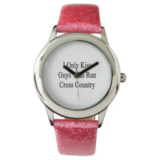 I Only Kiss Guys Who Run Cross Country Wrist Watch