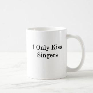 I Only Kiss Singers Coffee Mug