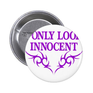 I Only Look Innocent Button