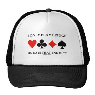 I Only Play Bridge On Days That End In Y Hat