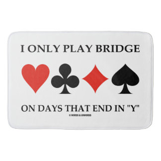 I Only Play Bridge On Days That End In Y Bath Mats