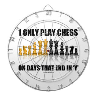 I Only Play Chess On Days That End In Y Chess Set Dart Board
