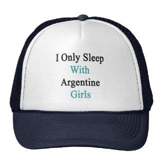 I Only Sleep With Argentine Girls Trucker Hat