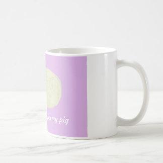 I only wake up for my pig mug