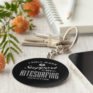 I Only Work To Support My Kitesurfing Addiction Basic Round Button Key Ring