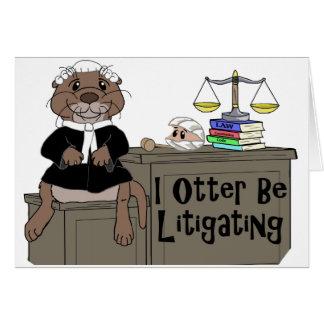 I Otter Be Litigating Greeting Card