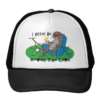 I Otter Be Mowing The Lawn Trucker Hat