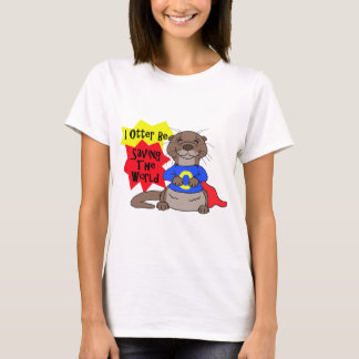 I Otter Be Saving the World T-Shirt
