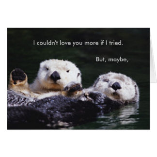 I Otter Respect You More Greeting Card