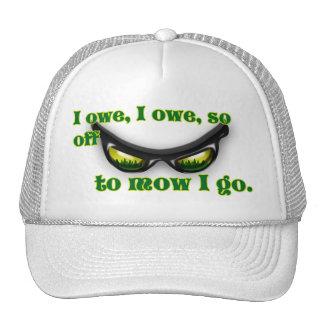 I owe so I mow. Cap
