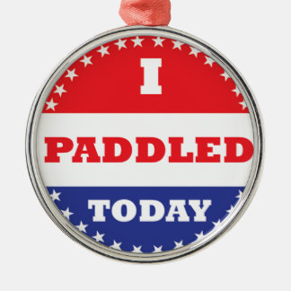 I Paddled Today Metal Ornament