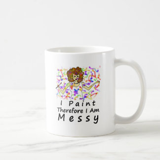 I Paint Therefore I Am...Messy Classic White Coffee Mug