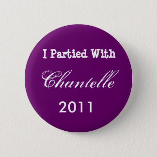 I Partied With Chantelle, 2011 6 Cm Round Badge