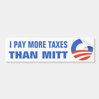 I Pay More Taxes Than Mitt Obama 2012 47 Percent Bumper Sticker