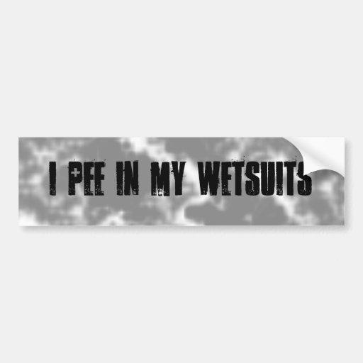 I pee in my wetsuits bumper sticker