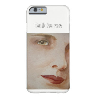 "i-phone 6 Phone Case with Face & ""Talk to me"""