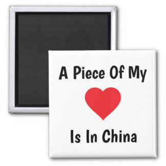 I Piece Of My Heart In China Magnet
