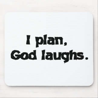 I plan God laughs Mouse Pad
