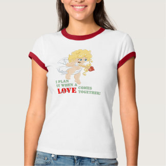 I Plan It When A LOVE Comes Together! Shirt