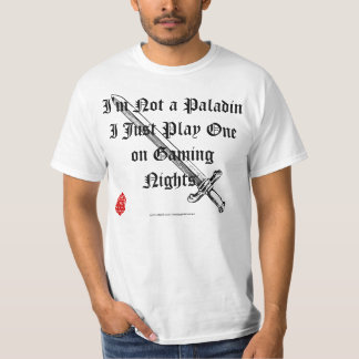 I play a Paladin T-Shirt