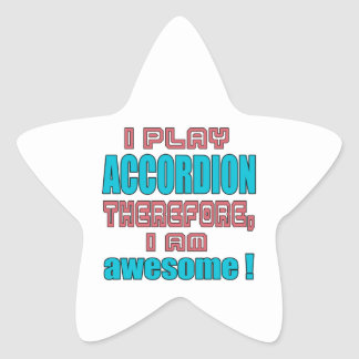 I play accordion therefore, I'm awesome! Star Sticker