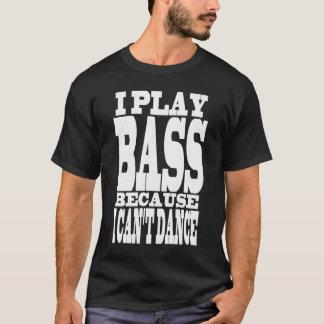 """""""I play bass"""" design T-Shirt"""