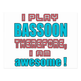 I play Bassoon therefore, I'm awesome! Postcard