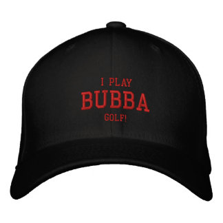 I Play Bubba Golf! Embroidered hat