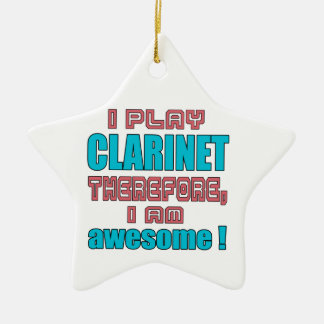 I play clarinet therefore, I'm awesome! Ceramic Ornament