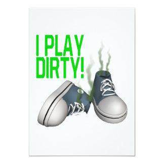 I Play Dirty 13 Cm X 18 Cm Invitation Card