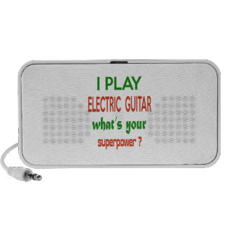 I play electric guitar what's your superpower ? notebook speakers