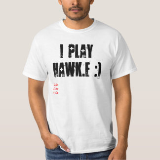 i play hawk.e :), !0ud0n c0unt.e cI-Ia0s T-Shirt
