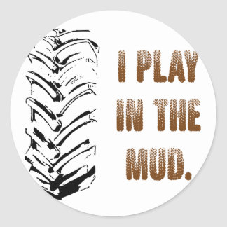 I Play In The Mud Classic Round Sticker