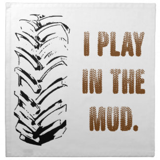 I Play In The Mud Napkin