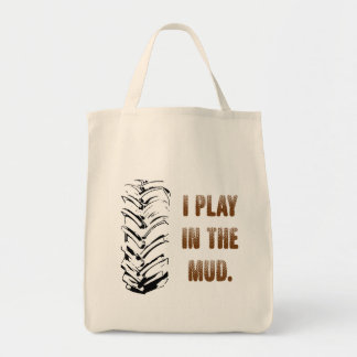 I Play In The Mud Tote Bag