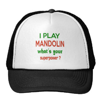 I play mandolin what's your superpower ? trucker hat