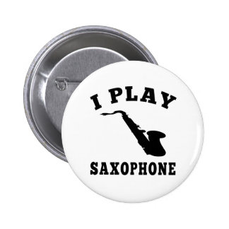 I Play Saxophone 6 Cm Round Badge
