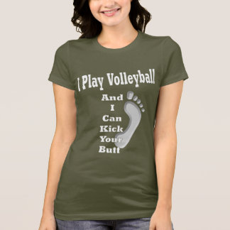 I Play Volleyball... T-Shirt