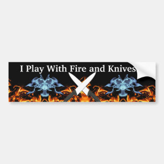I Play With Fire... Bumper Sticker