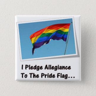 I Pledge Allegiance to the Pride Flag... 15 Cm Square Badge