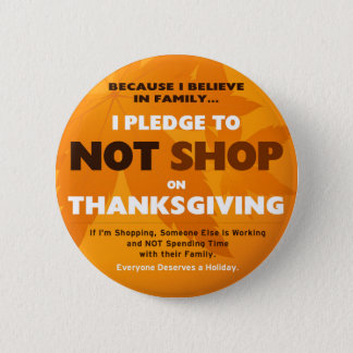 I Pledge to NOT SHOP on Thanksgiving 6 Cm Round Badge