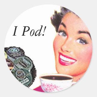 I Pod! Round Sticker
