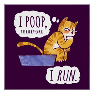 I Poop, Therefore I Run Cartoon Cat Humor
