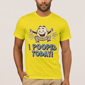 I Pooped Today Funny Toilet Humor T-Shirt
